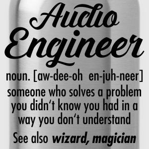Audio Engineer - Definition Magliette - Borraccia