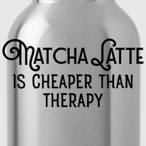 Matcha Latte Is Cheaper Than Therapy T-Shirts - Trinkflasche