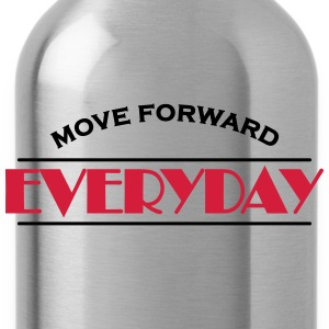 Move forward everyday T-Shirts - Water Bottle
