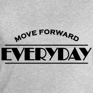 Move forward everyday T-Shirts - Men's Sweatshirt by Stanley & Stella