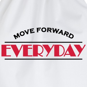Move forward everyday T-Shirts - Drawstring Bag