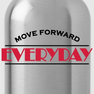 Move forward everyday Sports wear - Water Bottle