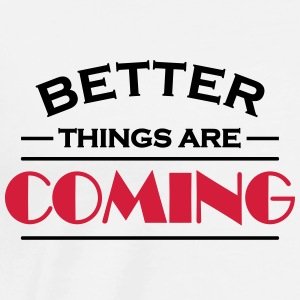 Better things are coming Långärmade T-shirts - Premium-T-shirt herr