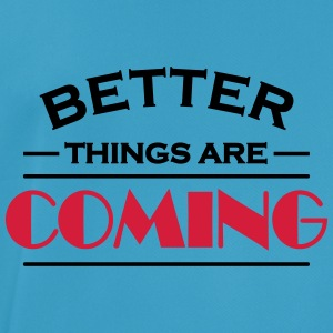 Better things are coming Sports wear - Men's Breathable T-Shirt