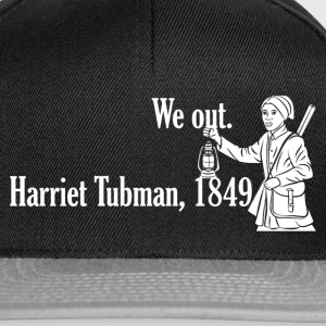 We Out Harriet Tubman 1849 T-Shirts - Snapback Cap