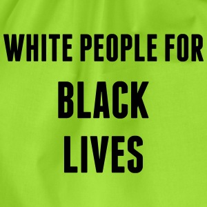 White People For Black Lives T-Shirts - Drawstring Bag