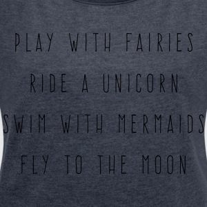 Play With Fairies Funny Quote Felpe - Maglietta da donna con risvolti