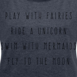Play With Fairies Funny Quote Sudaderas - Camiseta con manga enrollada mujer