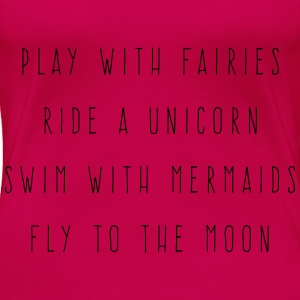 Play With Fairies Funny Quote Tops - Vrouwen Premium T-shirt
