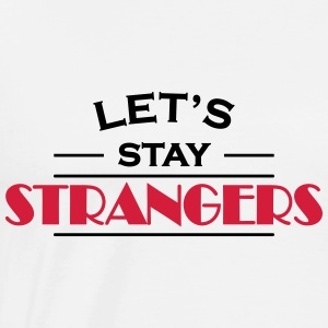 Let's stay strangers Manches longues - T-shirt Premium Homme