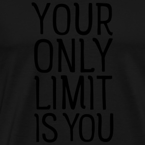 Your Only Limit Is You Toppar - Premium-T-shirt herr