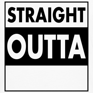 Straight Outta - Your Text (Font = Futura) Hoodies & Sweatshirts - Men's Premium Longsleeve Shirt