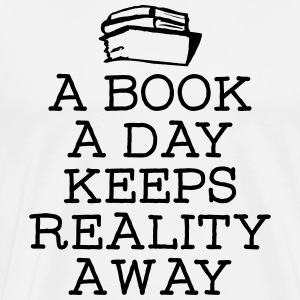 A Book A Day Keeps Reality Away Gensere - Premium T-skjorte for menn