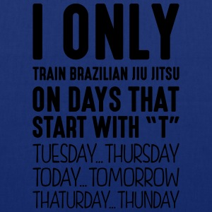 i only train brazilian jiu jitsu on days - Tote Bag