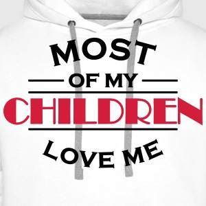Most of my children love me Koszulki - Bluza męska Premium z kapturem