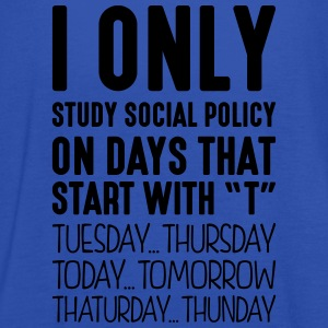 i only study social policy on days that  - Women's Tank Top by Bella