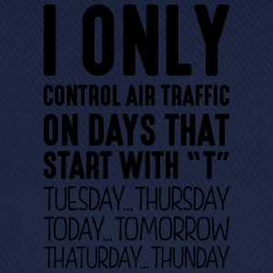 i only control air traffic on days that  - Baseball Cap
