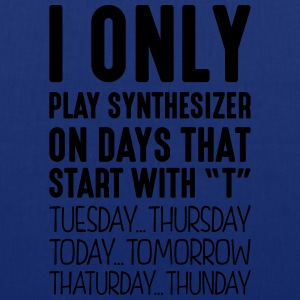 i only play synthesizer on days that end - Tote Bag