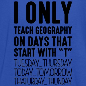 i only teach geography on days that end  - Women's Tank Top by Bella