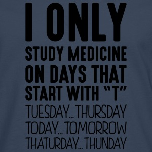 i only study medicine on days that end i - Men's Premium Longsleeve Shirt