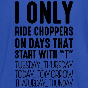 i only ride choppers on days that end in - Women's Tank Top by Bella