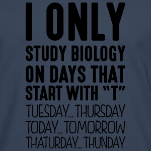 i only study biology on days that end in - Men's Premium Longsleeve Shirt