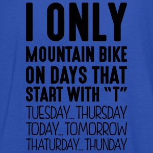i only mountain bike on days that end in - Women's Tank Top by Bella