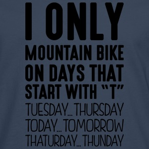 i only mountain bike on days that end in - Men's Premium Longsleeve Shirt