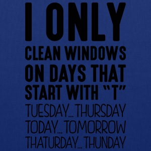 i only clean windows on days that end in - Tote Bag