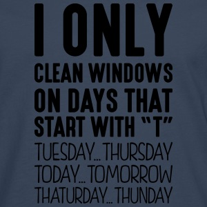 i only clean windows on days that end in - Men's Premium Longsleeve Shirt