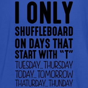 i only shuffleboard on days that end in  - Women's Tank Top by Bella