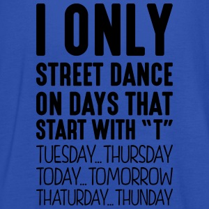 i only street dance on days that end in  - Women's Tank Top by Bella