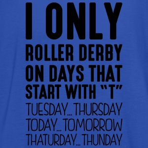 i only roller derby on days that end in  - Women's Tank Top by Bella