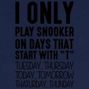 i only play snooker on days that end in  - Baseball Cap