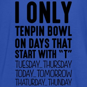 i only tenpin bowl on days that start with t - Women's Tank Top by Bella