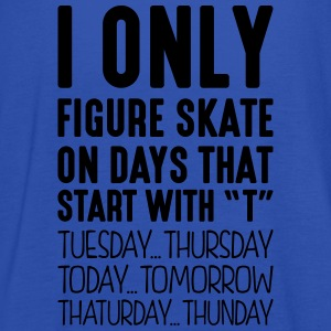 i only figure skate on days that end in  - Women's Tank Top by Bella