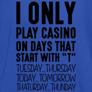 i only play casino on days that start with t - Women's Tank Top by Bella