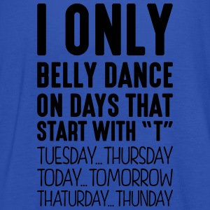 i only belly dance on days that start with t - Women's Tank Top by Bella