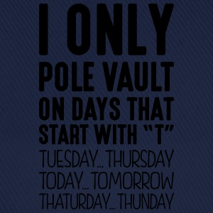 i only pole vault on days that start with t - Baseball Cap