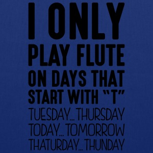 i only play flute on days that start with t - Tote Bag