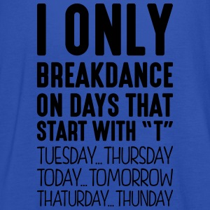 i only breakdance on days that start with t - Women's Tank Top by Bella