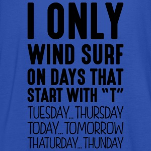 i only wind surf on days that start with t - Women's Tank Top by Bella