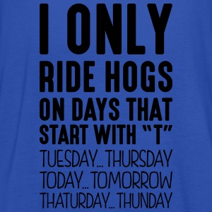 i only ride hogs on days that start with t - Women's Tank Top by Bella