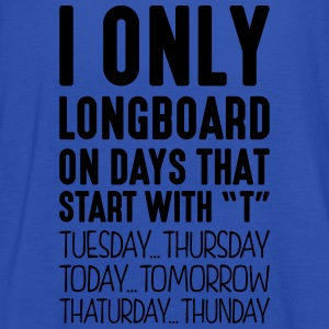 i only longboard on days that start with t - Women's Tank Top by Bella