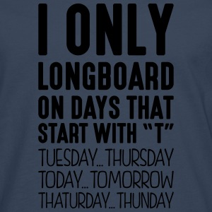 i only longboard on days that start with t - Men's Premium Longsleeve Shirt