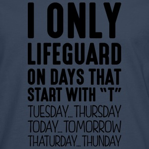 i only lifeguard on days that start with t - Men's Premium Longsleeve Shirt