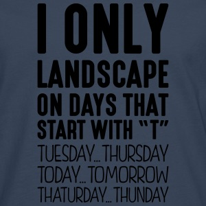 i only landscape on days that start with t - Men's Premium Longsleeve Shirt