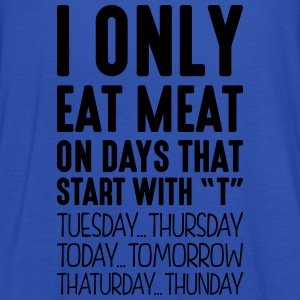 i only eat meat on days that start with t - Women's Tank Top by Bella