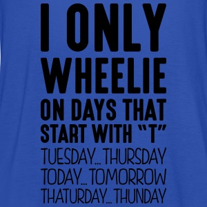 i only wheelie on days that start with t - Women's Tank Top by Bella
