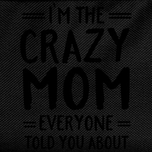 I'm The Crazy Mom Everyone Told You About T-shirts - Rugzak voor kinderen